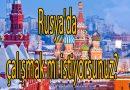 Rusya'da çalışmak mı istiyorsunuz?