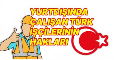 Yurtdışında çalışan Türk işçilerin hakları 2020