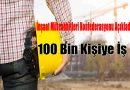 İnşaat Müteahhitleri Konfederasyonu Açıkladı 100 Bin Kişiye İş